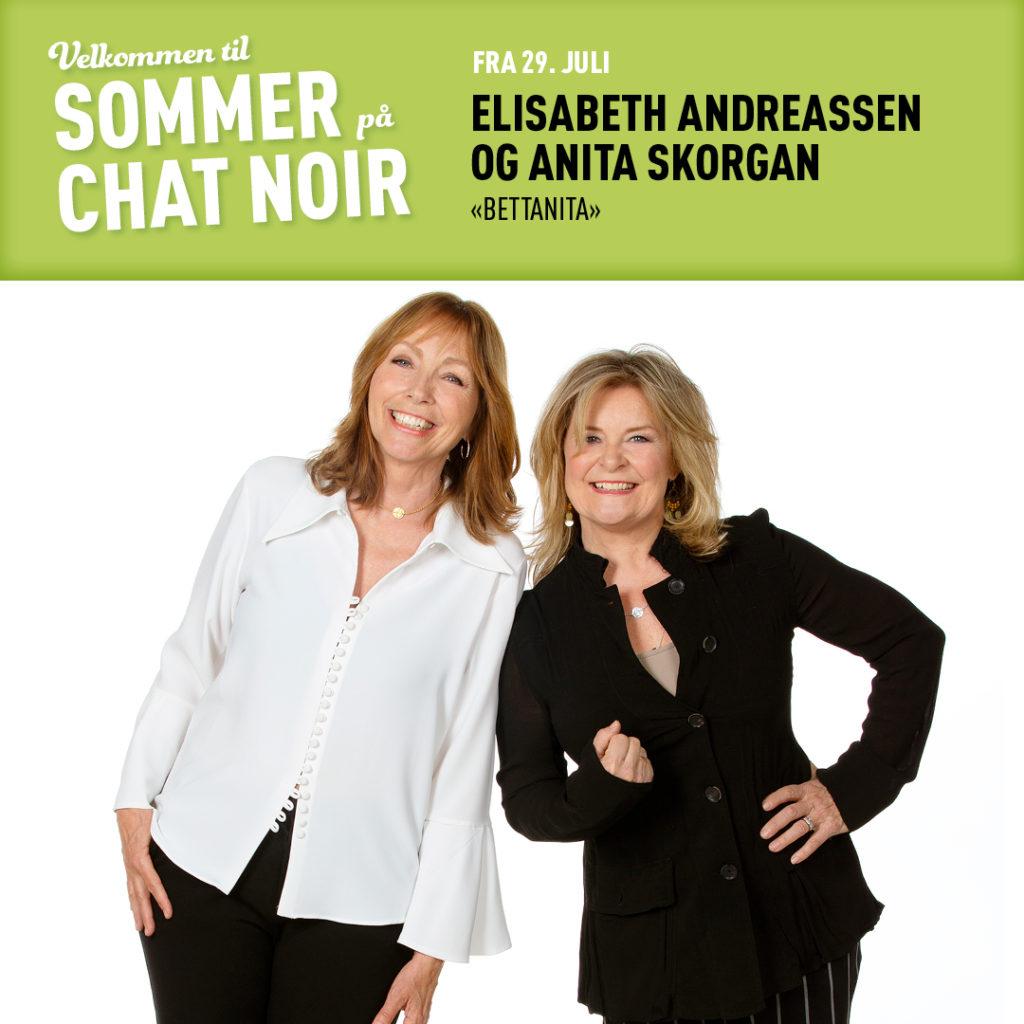 Sommer på Chat Noir: Anita Skorgan og Elisabeth Andreassen – «BETTANITA»