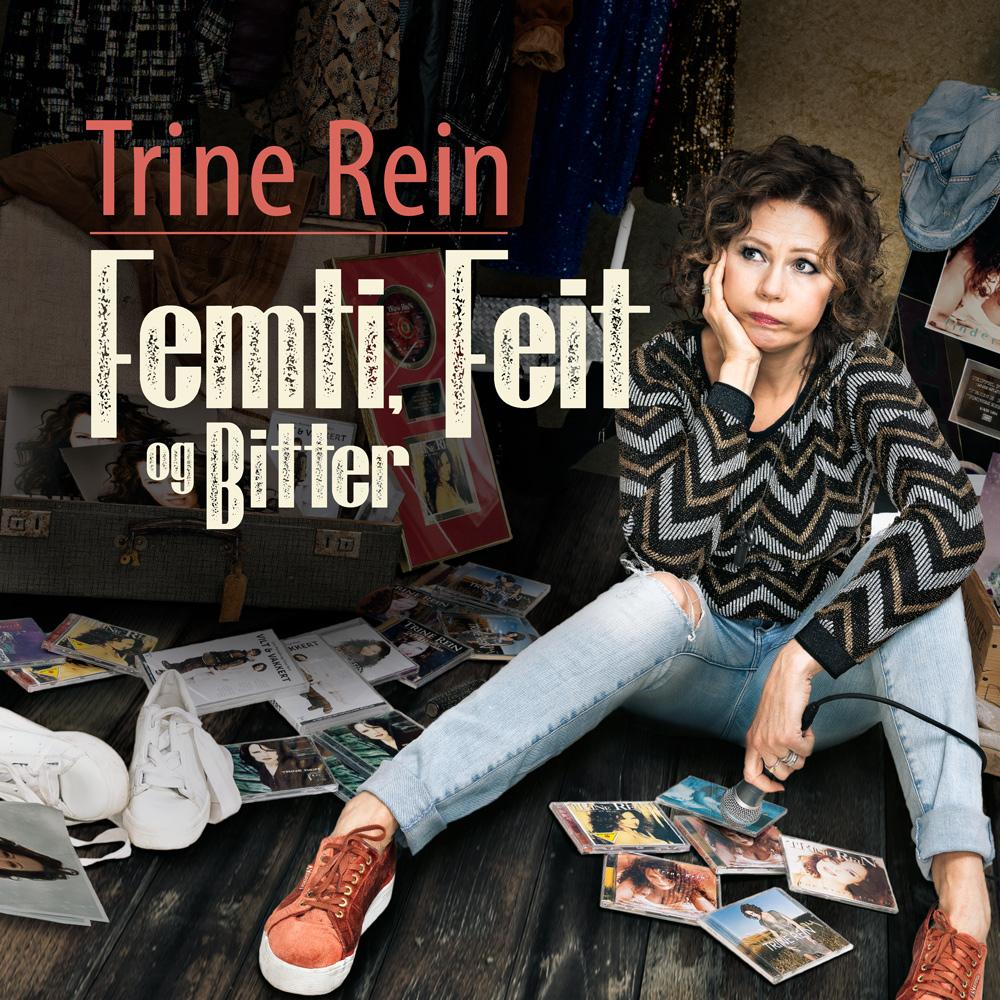 Trine Rein: Femti, Feit & Bitter